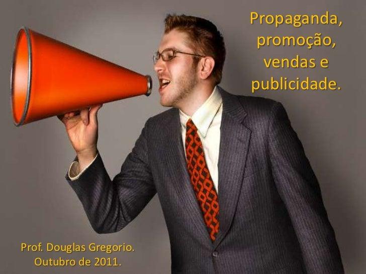 Propaganda,                           promoção,                            vendas e                          publicidade.P...