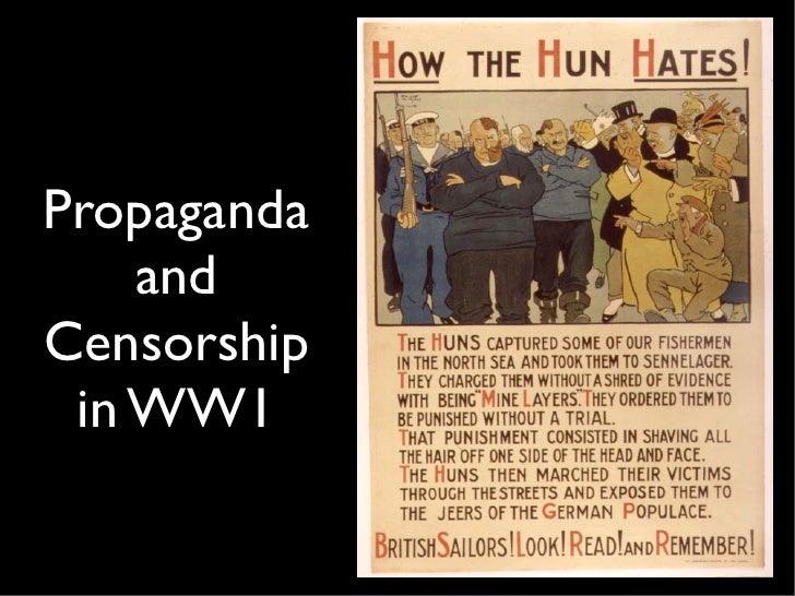 Propaganda     and Censorship  in WW1
