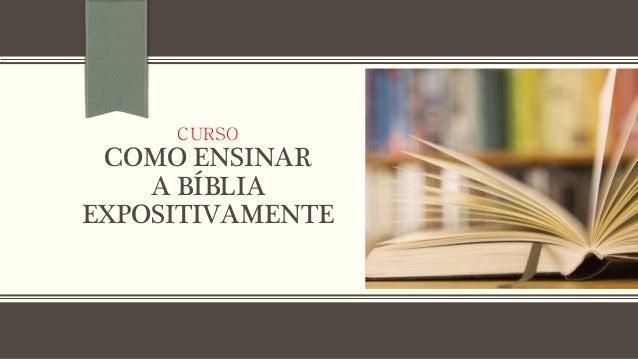 CURSO COMO ENSINAR A BÍBLIA EXPOSITIVAMENTE