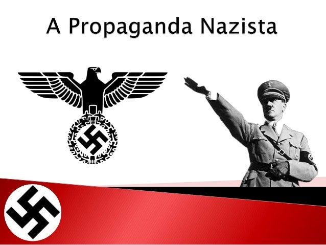  Propaganda nazista é o termo que descreve a poderosa propaganda psicológica na Alemanha nazista, muitas das quais centra...