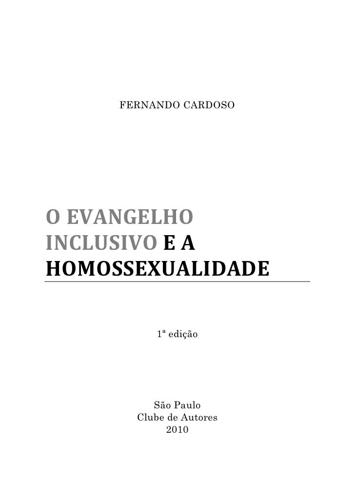 FERNANDO CARDOSO     O EVANGELHO INCLUSIVO E A HOMOSSEXUALIDADE            1ª edição               São Paulo        Clube ...