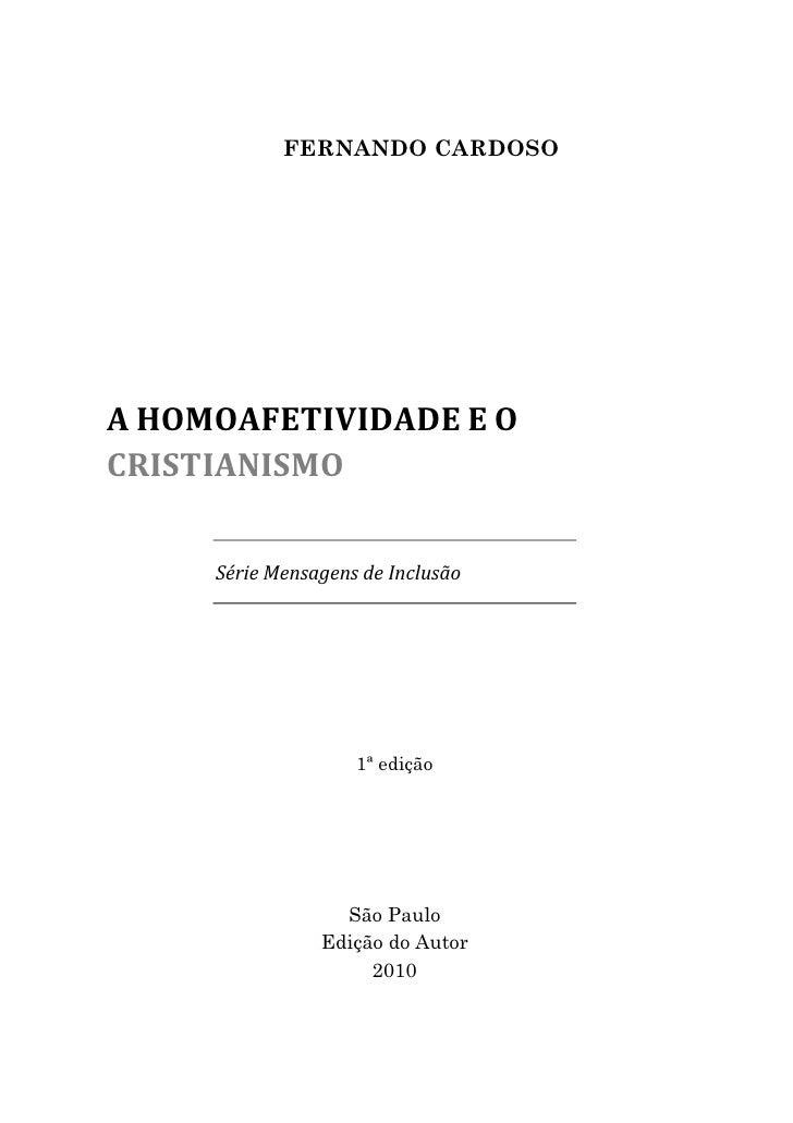 FERNANDO CARDOSO     A HOMOAFETIVIDADE E O CRISTIANISMO        Série Mensagens de Inclusão                         1ª ediç...