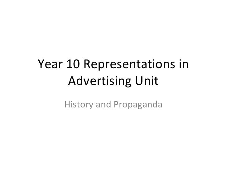 Year 10 Representations in     Advertising Unit    History and Propaganda