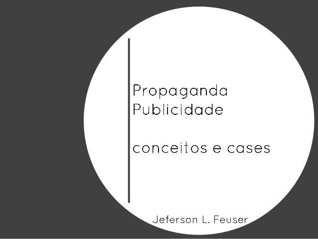 Propaganda e publicidade - conceitos e cases