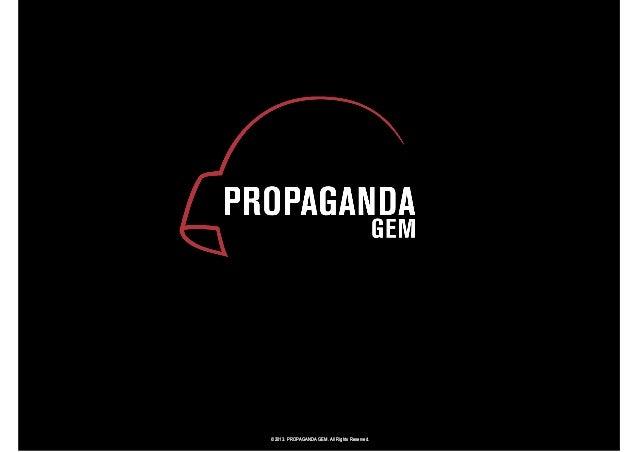 ©2013. PROPAGANDA GEM. All Rights Reserved.