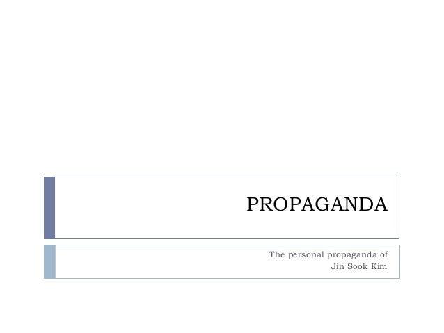 PROPAGANDA The personal propaganda of Jin Sook Kim