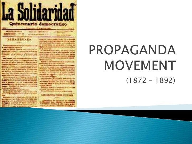 PROPAGANDA  MOVEMENT<br />(1872 – 1892)<br />