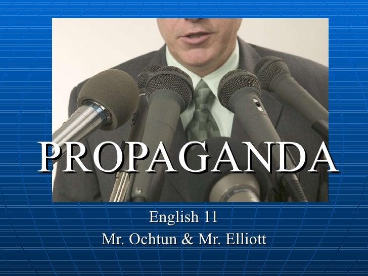 PROPAGANDA English 11 Mr. Ochtun & Mr. Elliott
