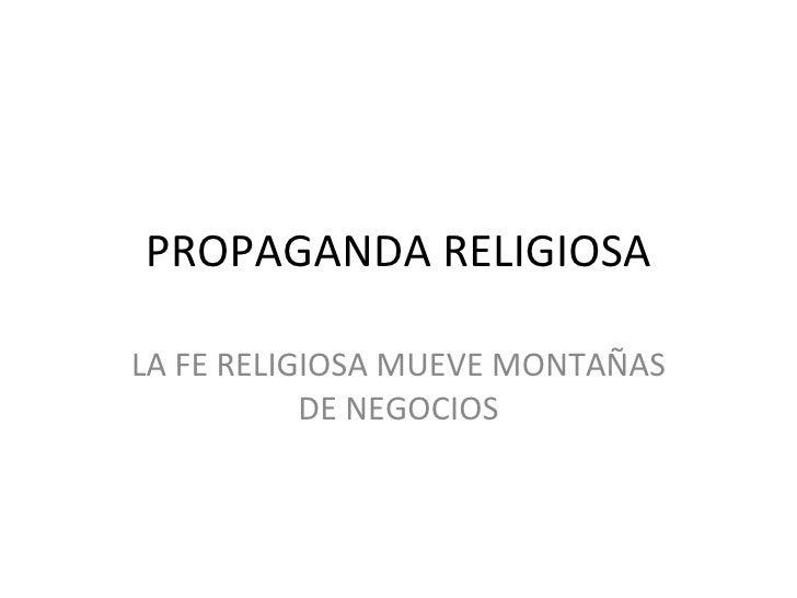 PROPAGANDA RELIGIOSA LA FE RELIGIOSA MUEVE MONTAÑAS DE NEGOCIOS