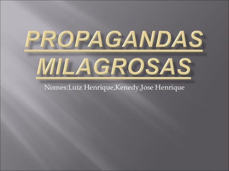 Nomes:Luiz Henrique,Kenedy,Jose Henrique