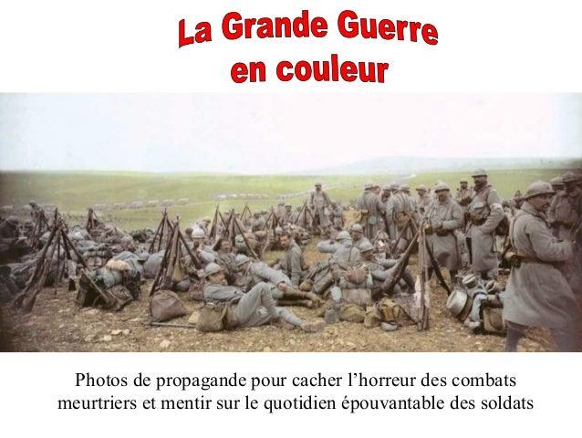 Photos de propagande pour cacher l'horreur des combats  meurtriers et mentir sur le quotidien épouvantable des soldats