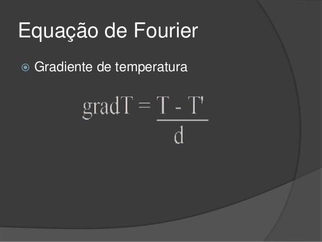 Equação de Fourier   Gradiente de temperatura