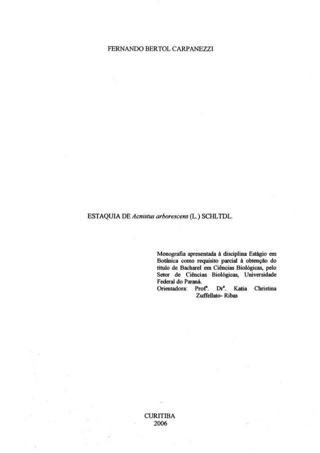 FERNANDO BERTOL CARP ANEZZI  ESTAQUIA DE Acnistus arborescens (L.) SCHLTD1.  Monografia apresentada à disciplina Estágio e...