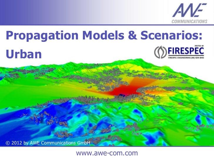 Propagation Models & Scenarios:Urban© 2012 by AWE Communications GmbH                           www.awe-com.com