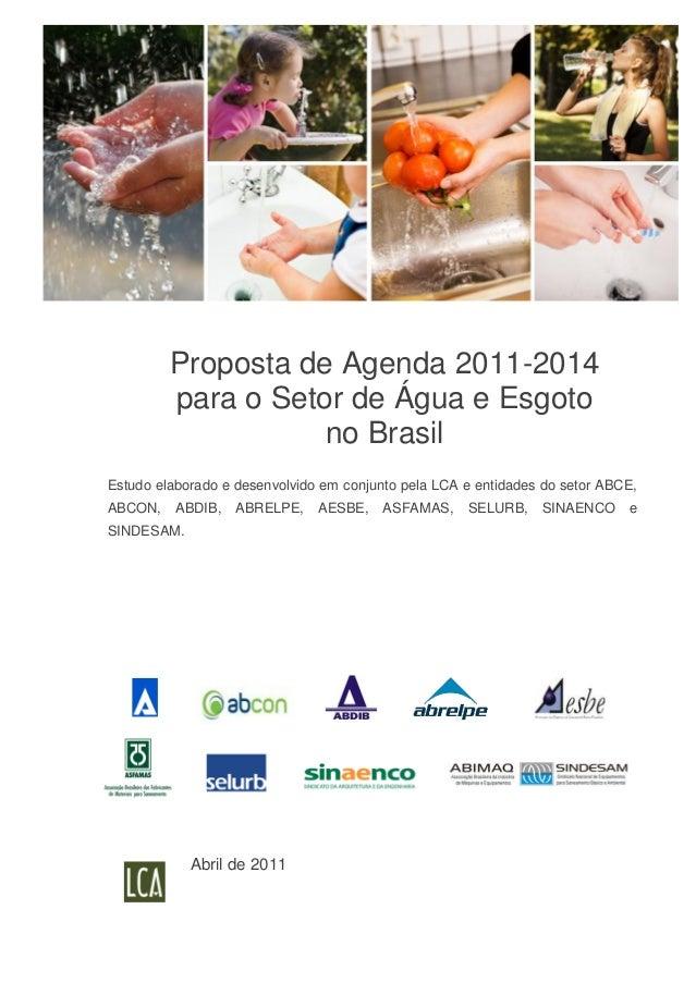 Proposta de Agenda 2011-2014         para o Setor de Água e Esgoto                    no BrasilEstudo elaborado e desenvol...