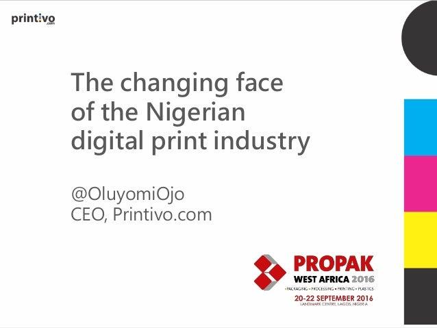 The changing face of the Nigerian digital print industry @OluyomiOjo CEO, Printivo.com