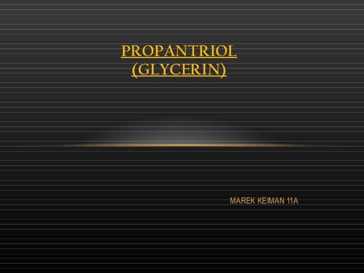 MAREK KEIMAN 11A PROPANTRIOL (GLYCERIN)