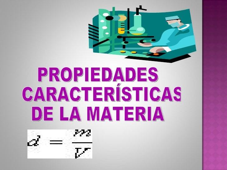 PROPIEDADES CARACTERÍSTICAS DE LA MATERIA