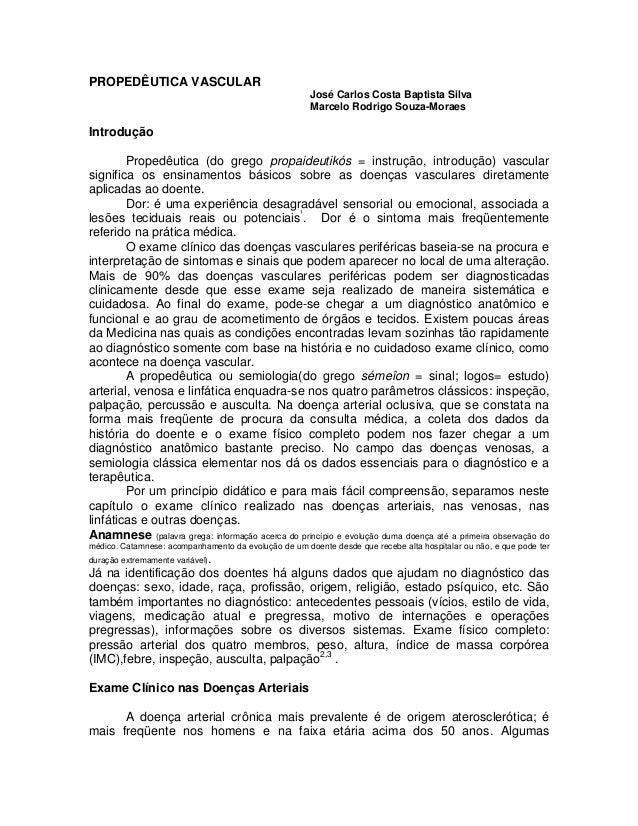 PROPEDÊUTICA VASCULAR José Carlos Costa Baptista Silva Marcelo Rodrigo Souza-Moraes  Introdução Propedêutica (do grego pro...