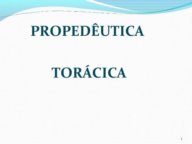 PROPEDÊUTICA TORÁCICA 1