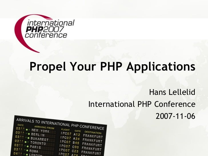 Propel Your PHP Applications                          Hans Lellelid          International PHP Conference                 ...