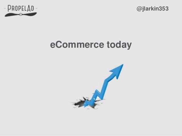 eCommerce today @jlarkin353