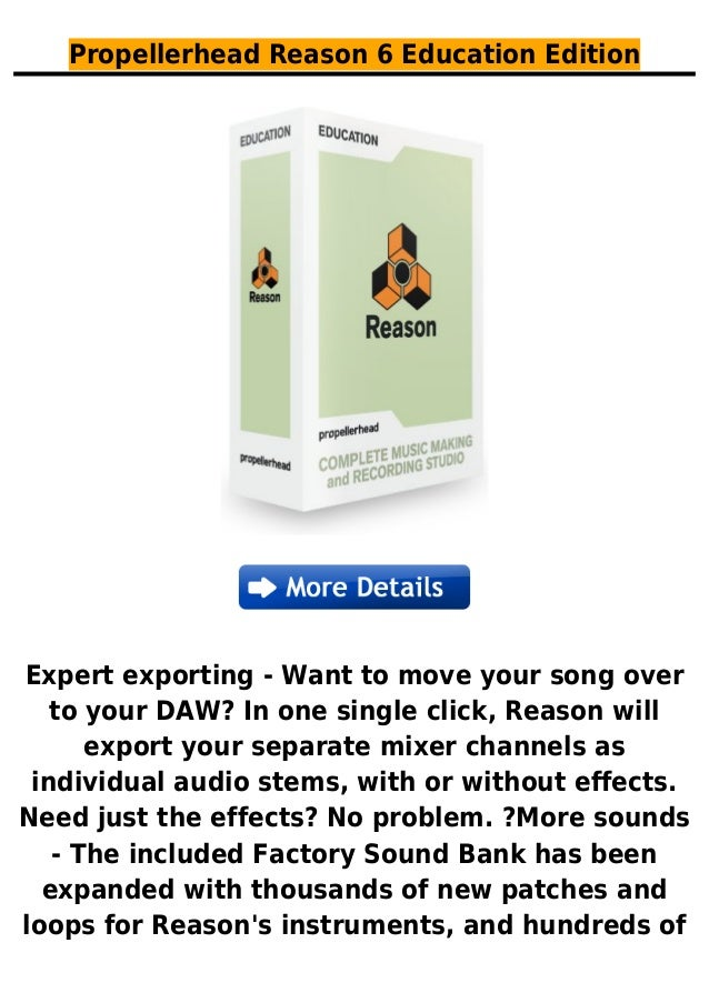 Propellerhead Reason 6 Education EditionExpert exporting - Want to move your song overto your DAW? In one single click, Re...
