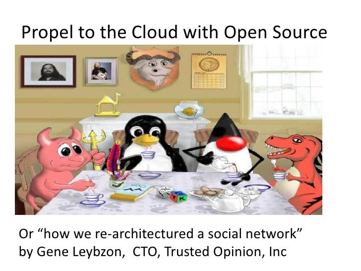 "Propel to the Cloud with Open Source<br />or ""How we re-engineered a social network"" <br />by Gene Leybzon,  CTO, Trusted ..."
