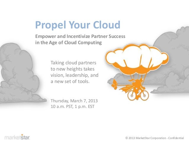 Propel Your Cloud Empower and Incentivize Partner Success in the Age of Cloud Computing Taking cloud partners to new heigh...