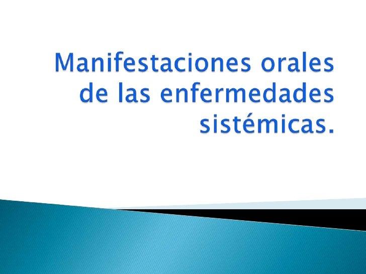 Manifestaciones orales de las enfermedades sistémicas.<br />
