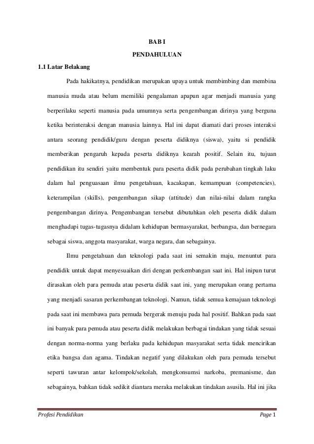 Profesi Pendidikan Page 1BAB IPENDAHULUAN1.1 Latar BelakangPada hakikatnya, pendidikan merupakan upaya untuk membimbing da...