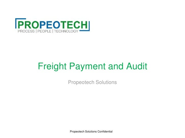 Freight Payment and Audit<br />Propeotech Solutions<br />