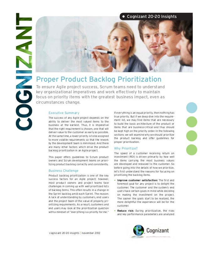 • Cognizant 20-20 InsightsProper Product Backlog PrioritizationTo ensure Agile project success, Scrum teams need to unders...