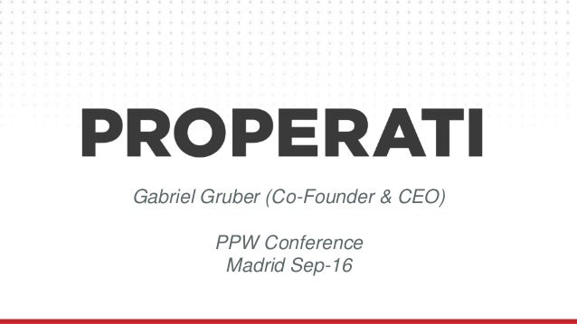 Gabriel Gruber (Co-Founder & CEO) PPW Conference Madrid Sep-16