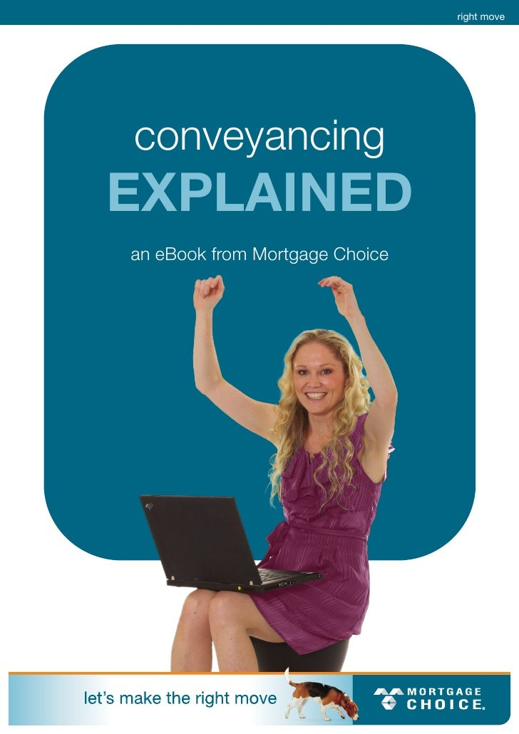 right move     conveyancing EXPLAINED an eBook from Mortgage Choice