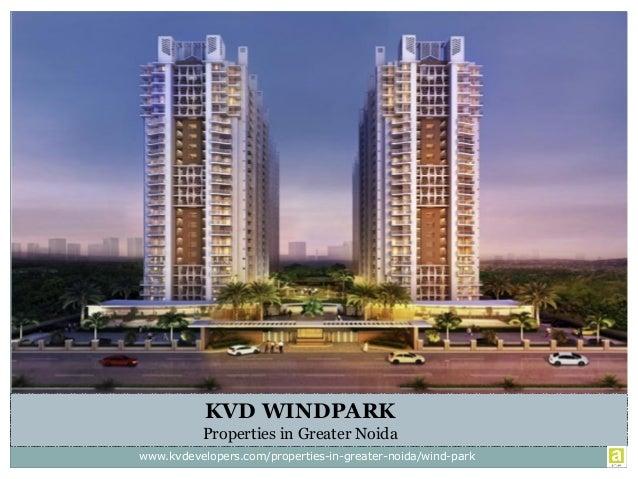 KVD WINDPARK Properties in Greater Noida www.kvdevelopers.com/properties-in-greater-noida/wind-park