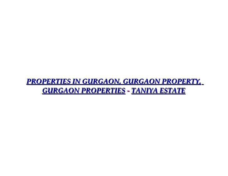 PROPERTIES IN GURGAON, GURGAON PROPERTY,   GURGAON PROPERTIES - TANIYA ESTATE