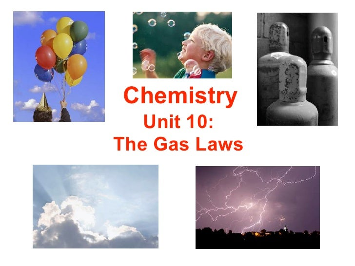 Chemistry   Unit 10:The Gas Laws
