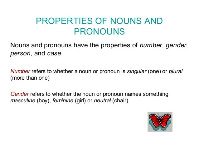 the number of the noun Noun modifiers (such as adjectives) and verbs may also have different forms for each number class and be inflected to match the number of the nouns to which they refer (number is an agreement category).