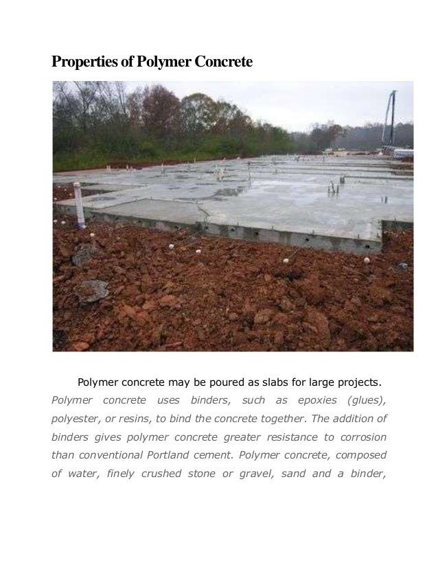 Properties of Polymer Concrete     Polymer concrete may be poured as slabs for large projects.Polymer   concrete   uses   ...