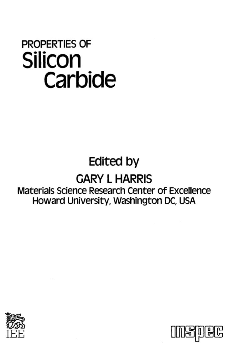 PROPERTIES OF Silicon    Carbide                Edited by              GARY L HARRISMaterials Science Research Center of E...