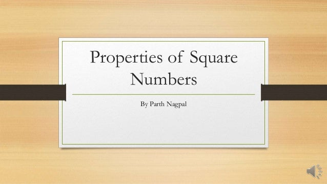 Properties of Square Numbers By Parth Nagpal
