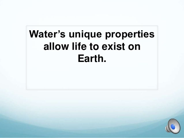 Water's unique properties  allow life to exist on          Earth.