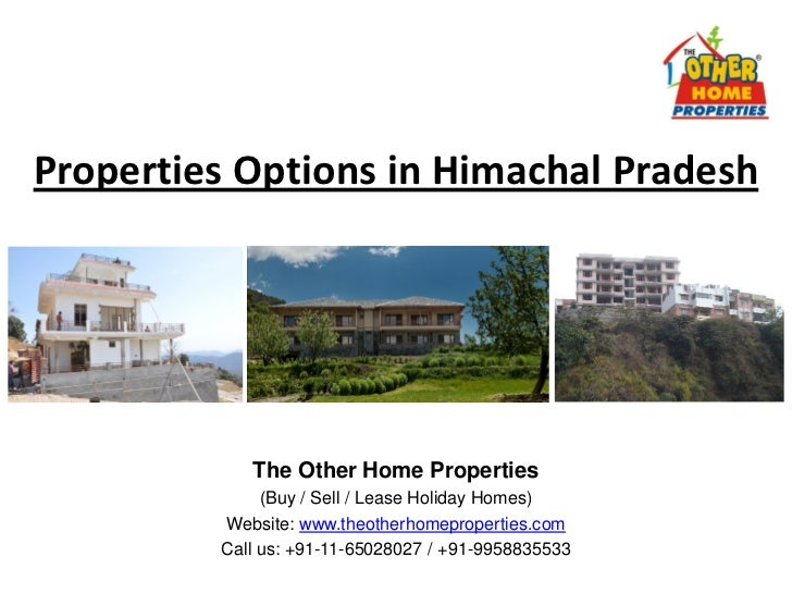 Properties Options in Himachal Pradesh            The Other Home Properties              (Buy / Sell / Lease Holiday Homes...