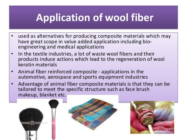Application of wool fiber• used as alternatives for producing composite materials which may  have great scope in value add...
