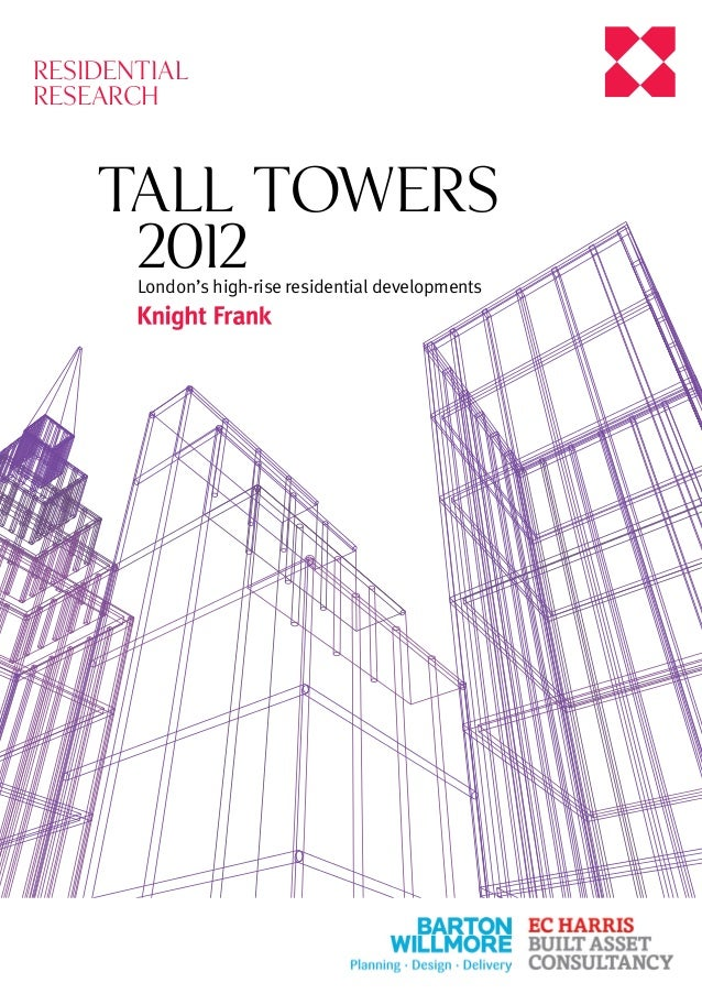 RESIDENTIAL RESEARCH  Tall Towers 2  012 London's high-rise residential developments