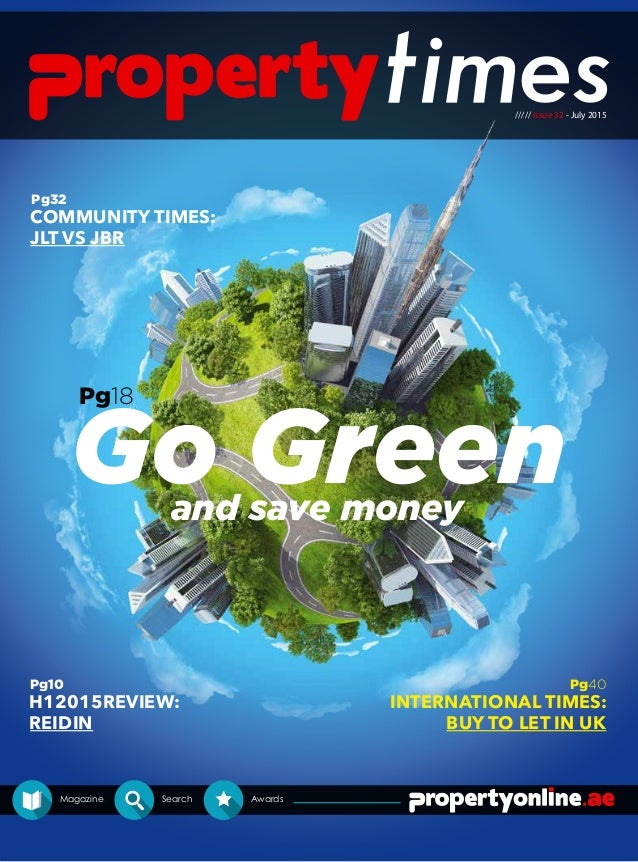 ///// Issue 32 - July 2015 Magazine Search Awards Go Greenand save money Pg18 Pg40 INTERNATIONAL TIMES: BUY TO LET IN UK P...
