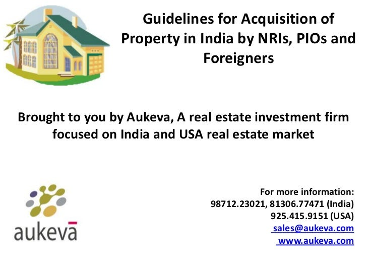 Guidelines for Acquisition of                 Property in India by NRIs, PIOs and                              ForeignersB...