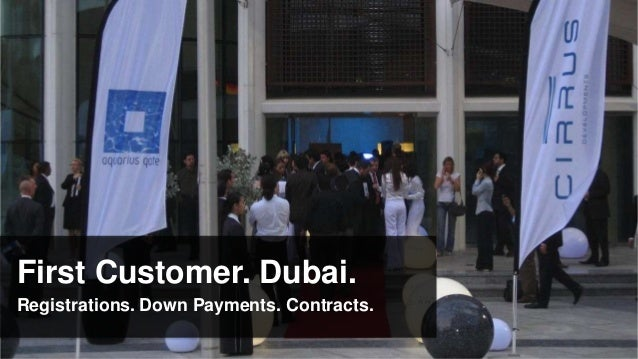 First Customer. Dubai.Registrations. Down Payments. Contracts.