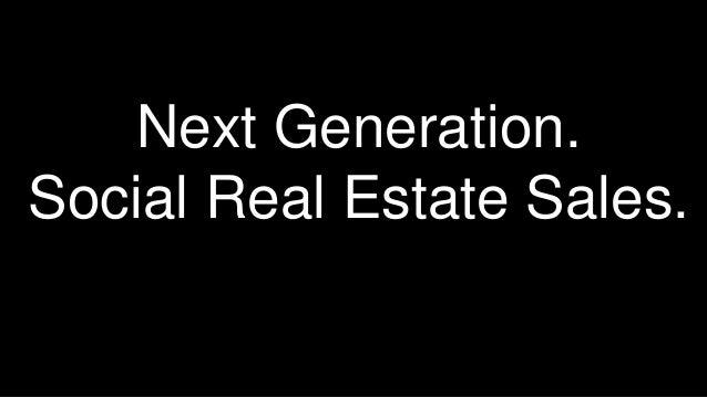 Next Generation.Social Real Estate Sales.